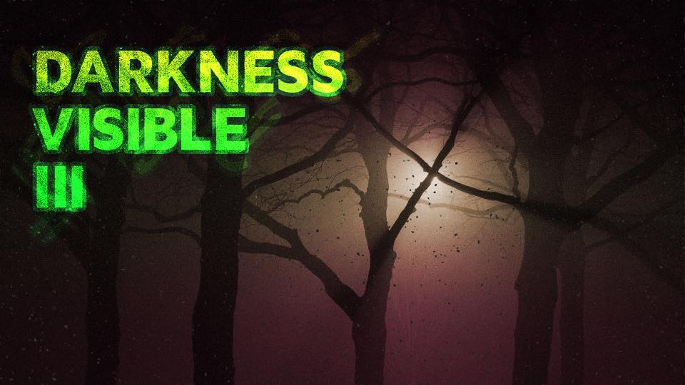 Darkness Visible III